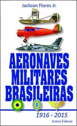 Aeronaves Militares Brasileiras 1916-2015